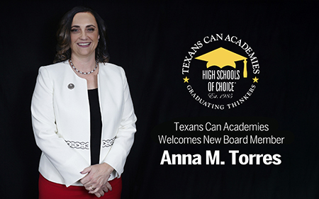 Texans Can Academies has Elected Anna M. Torres as a New Member of the Board