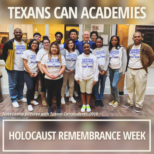 Texans Can Academies Honors Texas Holocaust Remembrance Week, Thanks Dallas Holocaust Museum and Friend Nate Levine